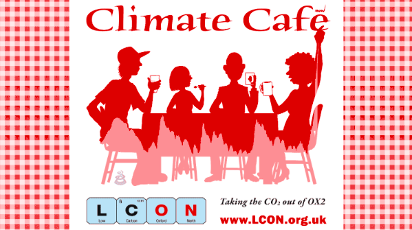 Want to talk about Climate Change? Come to our next Climate Cafe on 22 March – now running online